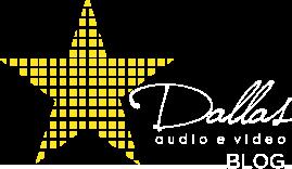 Dallas - Audio e Vídeo